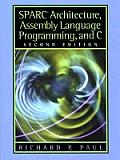 Sparc Architecture, Assembly Language Programming and C (2ND 00 Edition)