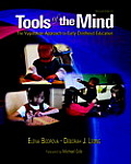 Tools of the Mind : Vygotskian Approach To Early Childhood Education (2ND 07 Edition)