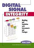 Digital Signal Integrity: Modeling and Simulation with Interconnects and Packages (Prentice Hall Modern Semiconductor Design)
