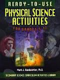 Ready-To-Use Physical Science Activities for Grades 5-12