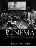 Soul of the Cinema : an Appreciation of Film Music (03 Edition)