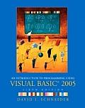 Introduction To Programming Using Visual Basi 2005 6th Edition