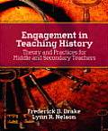 Engagement in Teaching History Theory & Practices for Middle & Secondary Teachers