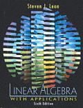 Linear Algebra With Applications (6TH 02 - Old Edition)