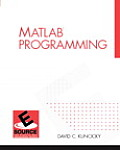 MATLAB Programming (Esource--The Prentice Hall Engineering Source)