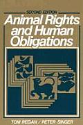 Animal Rights and Human Obligations (2ND 89 Edition)