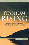 Itanium Rising Breaking Through Moores