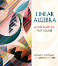 Linear Algebra A Pure & Applied First