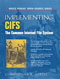Implementing Cifs: the Common Internet File System (Bruce Perens' Open Source)
