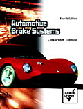 Automotive Brake Systems - Classroom Manual (4TH 06 Edition)