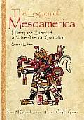 Legacy of Mesoamerica : History and Culture of a Native American Civilization (2ND 07 Edition)