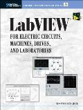 LabVIEW for Electric Circuits, Machines, Drives, and Laboratories with CDROM (National Instruments Virtual Instrumentation) Cover