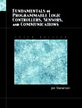 Fundamentals of Programmable Logic Controllers Sensors & Communications