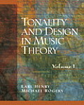 Tonality and Design in Music Theory, Volume I (05 Edition)