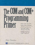 The COM and COM+ Programming Primer (Prentice Hall Series on Microsoft Technologies)