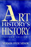 Art History's History (2ND 01 Edition)