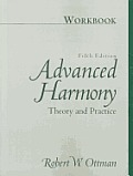 Advanced Harmony : Theory and Practice, Workbook (5TH 00 Edition)