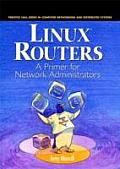 Linux Routers : Primer for Network Administrators (01 - Old Edition)