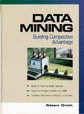 Data Mining : Building Competitive Advantage / With CD-rom ((2ND)00 Edition)