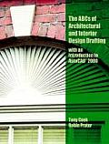 ABC's of Architectural and Interior Design Drafting with an Introduction to AutoCAD 2000