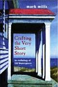 Crafting the Very Short Story An Anthology of 100 Masterpieces