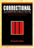 Correctional Administration : Integrating Theory and Practice (02 - Old Edition)