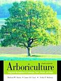 Arboriculture Integrated Management of Landscape Trees Shrubs & Vines 4th edition