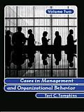 Cases in Management & Organizational Behavior Volume 2