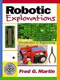 Robotic Explorations : a Hands-on Introduction To Engineering (Paperback) (01 Edition)