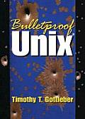 Bulletproof Unix (03 Edition)