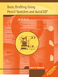 Basic Drafting Using Sketches and Autocad / With CD (03 Edition)