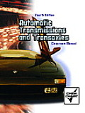 Automatic Transmission and Transaxles - Classroom Manual (4TH 04 Edition)