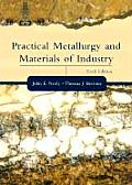 Practical Metallurgy and Materials of Industry (6TH 03 Edition)