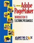 Adobe Pagemaker 6.5 : an Introduction To Electronic Mechanicals / With CD-rom (98 Edition)