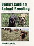 Understanding Animal Breeding (2ND 00 Edition)