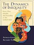 Dynamics of Inequality Race Class Gender & Sexuality in the United States