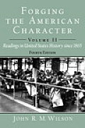 Forging the American Character: Volume 1: Readings in United States History to 1877