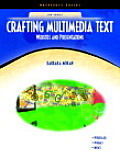 Crafting Multimedia Text : Websites and Presentations - With CD (05 Edition)