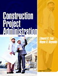 Construction Project Administration (8TH 06 - Old Edition)