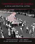 Twentieth-century America : a Social and Political History (05 - Old Edition)