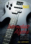 Intermediate Algebra Functions and Authentic Applications - Text Only (2ND 04 - Old Edition)