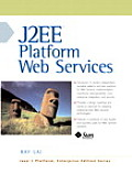 J2ee Platform Web Services (Java 2 Platform, Enterprise Edition Series) Cover