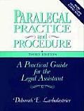Paralegal Practice & Procedure, Third Edition: A Practical Guide for the Legal Assistant