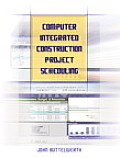 Computer Integrated Construction Project Scheduling-with 17 Plans (05 Edition)