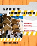 Managing the Construction Process Estimating Scheduling & Project Control