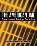 American Jail Cornerstone of Modern Corrections