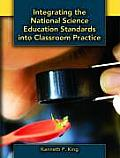 Integrating the National Science Education Standards Into Classroom Practice