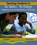 Teaching Students in Inclusive Settings : Adapting and Accommodating Instruction (5TH 06 Edition)