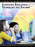 Integrating Educational Technology Into Teaching, 4th Edition Cover