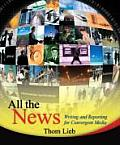 All the News : Writing and Reporting for Convergent Media (09 Edition)